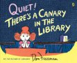 quiettheresacanaryinthelibrary