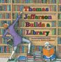 thomasjeffersonbuildsalibrary